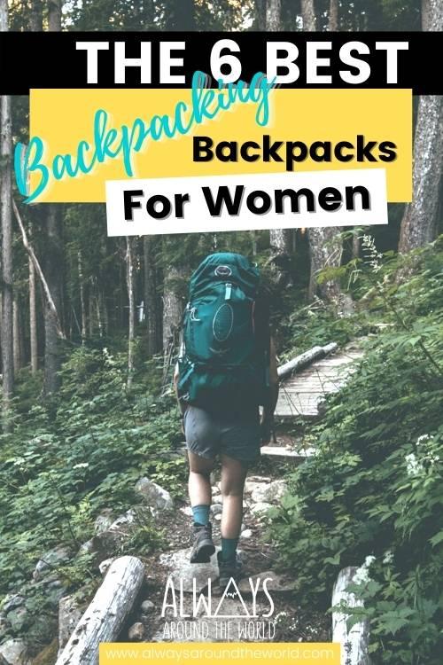 The 6 best backpacking backpacks for women #backpacking #backpacks